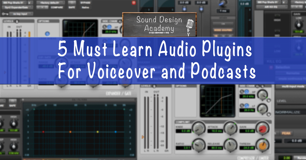 5 Must Learn Audio Plugins for Voiceover & Podcasts