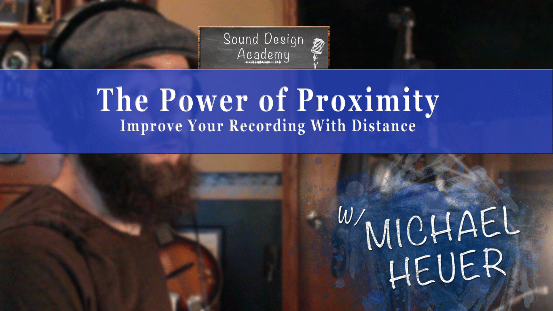 The-Power-of-Proximity using the proximity effect to improve your audio