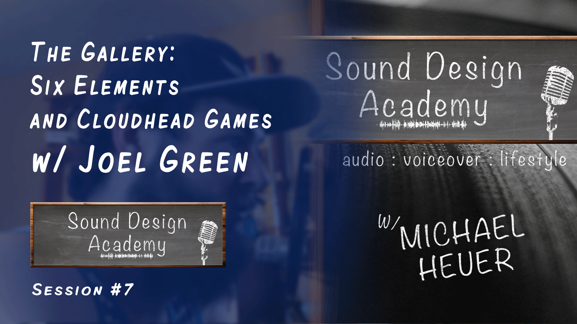 sound design academy - the gallery: six elements and cloudhead games with Joel Green
